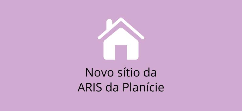 Bem-vindo(a) ao novo sítio da ARIS daPlanície